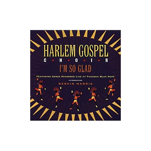Harlem Gospel Choir - I'm So Glad