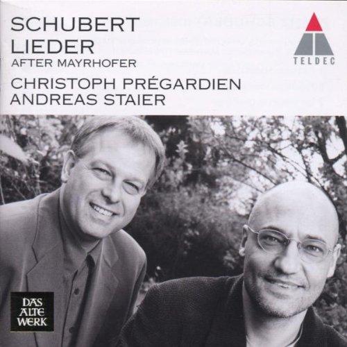 Schubert: Lieder after Mayrhofer /Prégardien · Staier