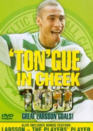 Celtic Fc - Celtic FC - 'TON'gue In Cheek 100 Great Larsson Goals