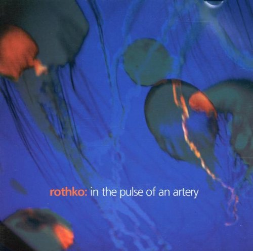Rothko - In the Pulse of An Artery