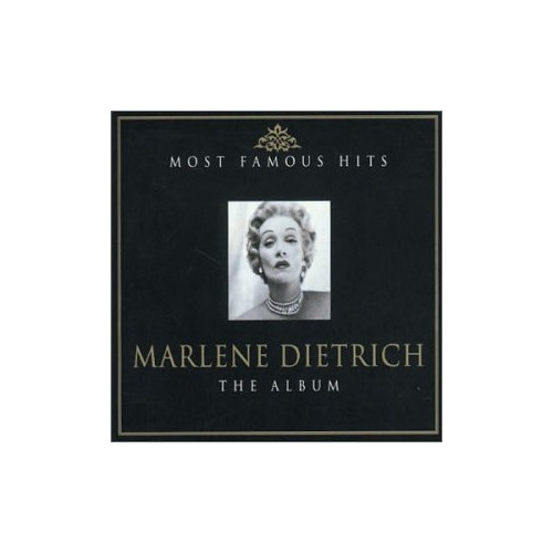 Marlene Dietrich - The Album:Most Famous Hits