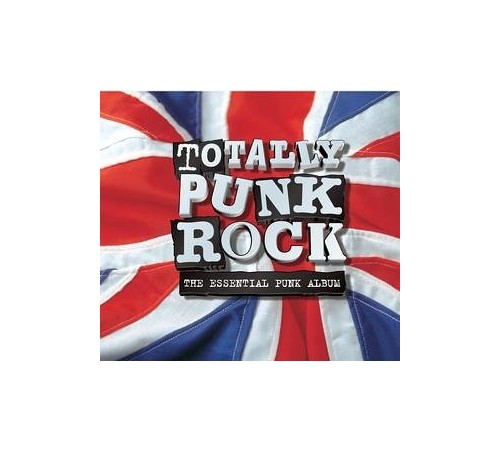 Various Artists - Totally Punk Rock - the Essential Punk Album