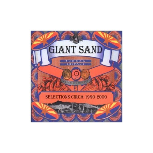 Giant Sand - Selections Circa 1990 - 2000 By Giant Sand