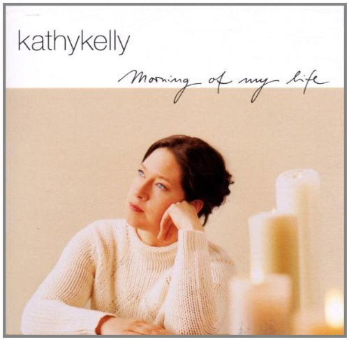 kelly,kathy - morning of my live cd