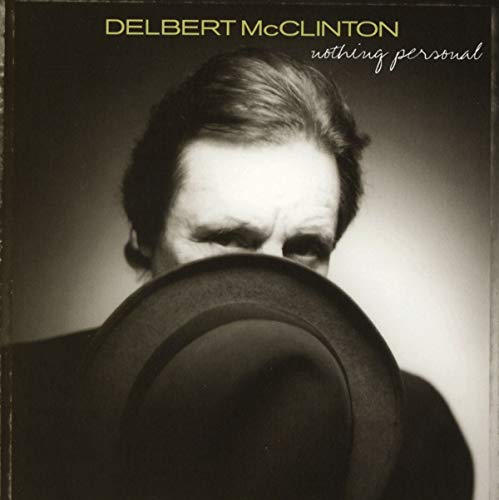 Delbert Mcclinton - Nothing Personal By Delbert Mcclinton