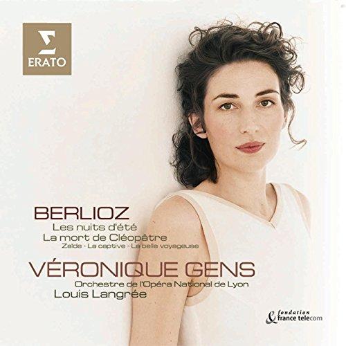 Véronique Gens - Véronique Gens ~ Berlioz (Les nuits d'été . La mort de Cléopâtre . Zaïde . La capti
