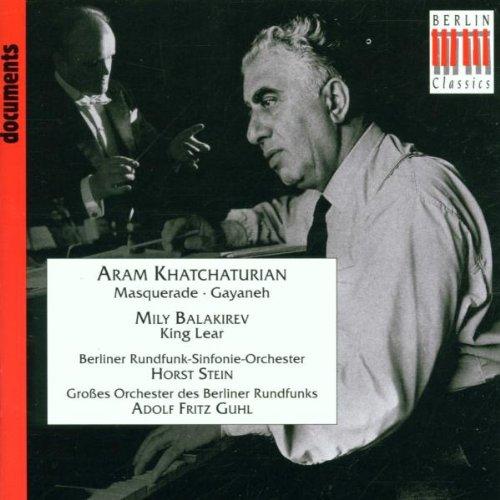 Balakirev - King Lear (excs); Khatchaturian - Masquerade Suite; Gayaneh (excs)