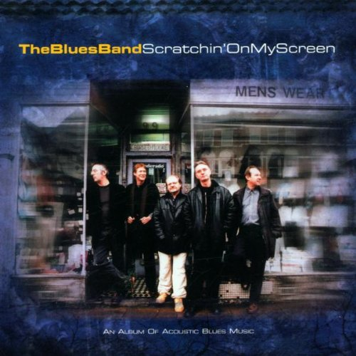 Scratchin' On My Screen By The Blues Band