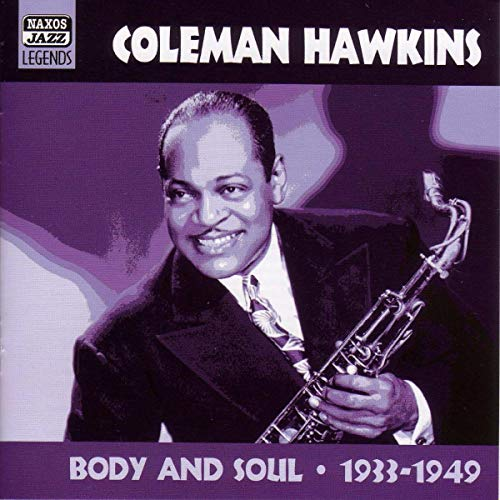 Hawkins, Coleman - Body & Soul: Original Recordings 1933-1949 By Hawkins, Coleman