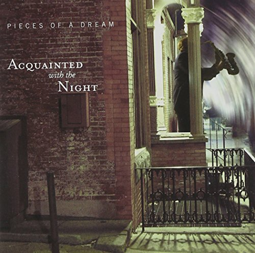 Pieces of a Dream - Acquainted With the Night By Pieces of a Dream