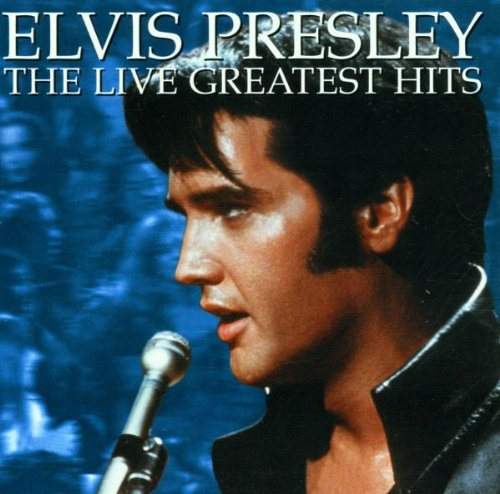 Elvis Presley - The Live Greatest Hits By Elvis Presley