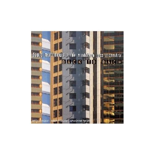 David Matthews and the Manhattan Jazz - Back To Bach By David Matthews and the Manhattan Jazz