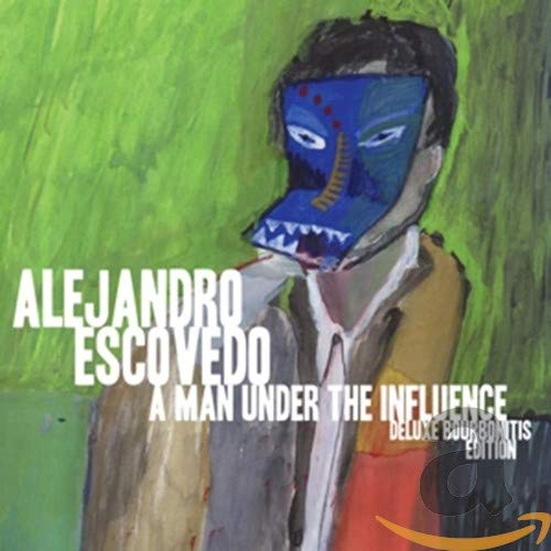 Alejandro Escovedo - A Man Under The Influence By Alejandro Escovedo