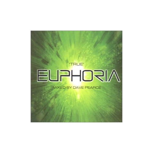 Various Artists - 'True' Euphoria  Mixed By Dave Pearce