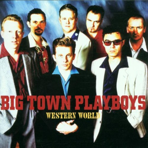 Big Town Playboys - Western World By Big Town Playboys