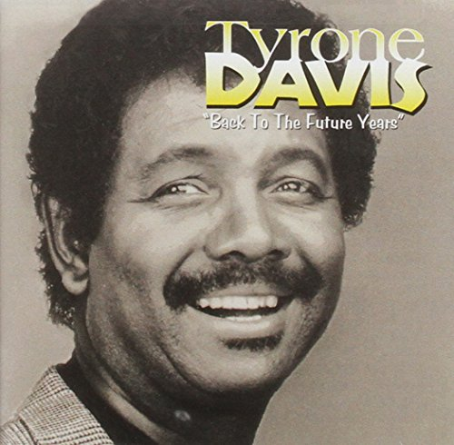 Davis, Tyrone - Back to the Future Years By Davis, Tyrone
