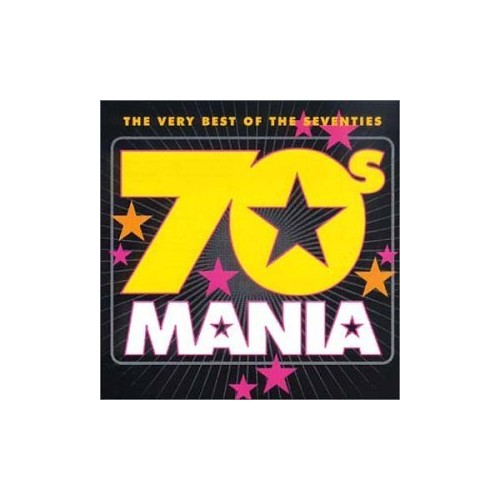 Various Artists - 70s Mania: The Very Best Of The Seventies