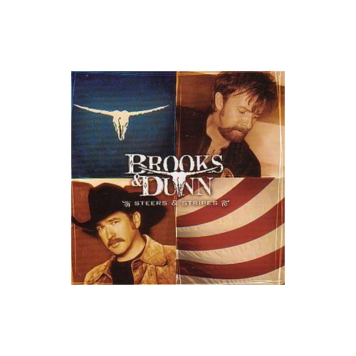 Brooks & Dunn - Steers & Stripes By Brooks & Dunn