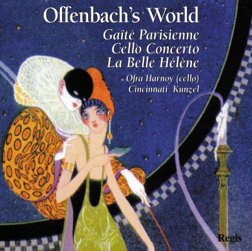 Ofra Harnoy - Offenbach's World: Gaite Parisienne / Cello Concerto / La Belle Helene