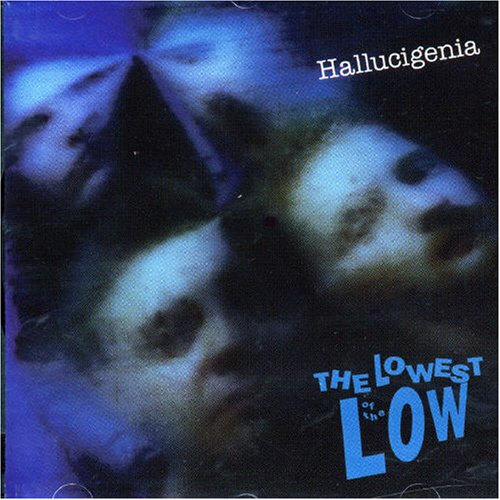 Lowest of the Low, The - Hallucigenia By Lowest of the Low, The