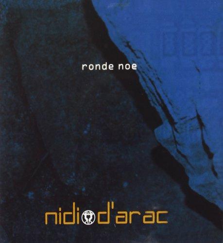 D'arac Nidi - Ronde Noe