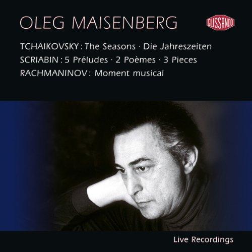 Oleg Maisenberg - Plays Tchaikovsky/Scriabin/Rachmaninov