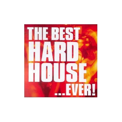 Various Artists - The Best Hard House...Ever
