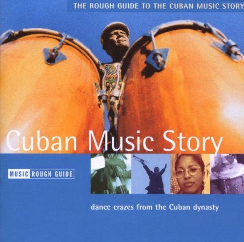 Various Artists - Rough Guide to the Cuban Music Story By Various Artists
