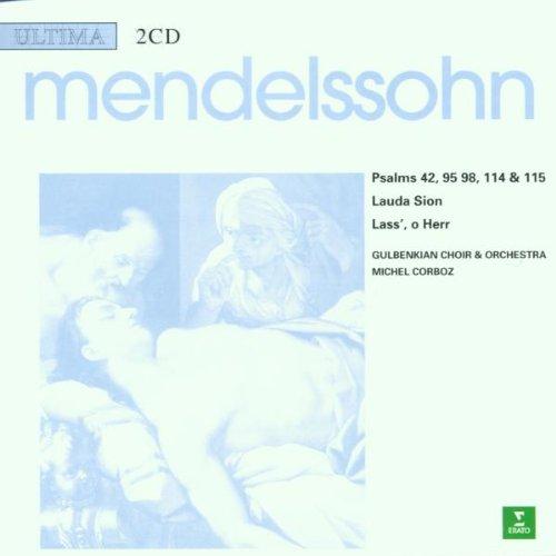 Felix Mendelssohn - Psalms 42, 95, 98, 114, 115 (Gulbenkian Choir, Corboz) By Felix Mendelssohn