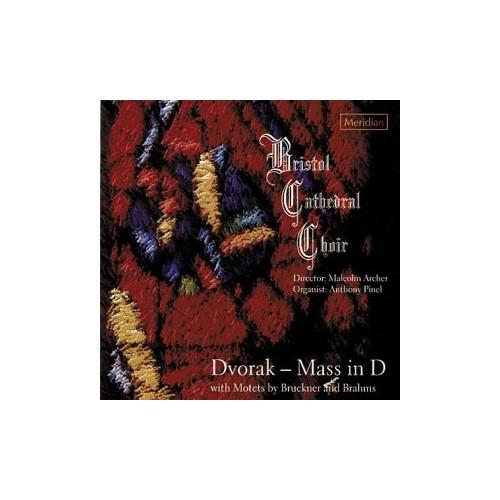 Dvorak: Mass in D / Motets by Bruckner & Brahms