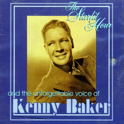 Kenny Baker - The Starlit Hour By Kenny Baker