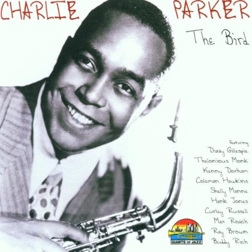 Charlie Parker - The Bird By Charlie Parker