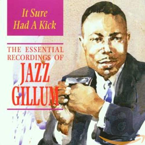 Jazz Gillum - It Sure Had a Kick: The Essential Recordings of Jazz Gillum By Jazz Gillum