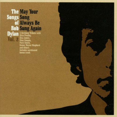 Dylan, Bob - May Your Song Always Be Sung Again: The Songs Of Bob Dylan Vol 2 By Dylan, Bob