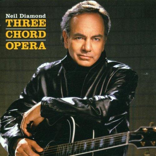 Neil Diamond - Three Chord Opera