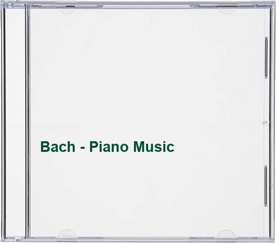 Bach - Piano Music
