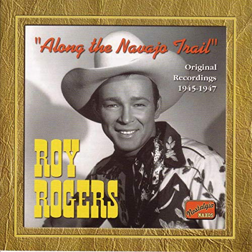 Rogers, Roy - Along the Navajo Trail: Original Recordings 1945-1947