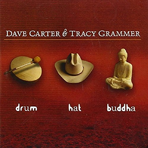 Dave Carter & Tracy Grammer - Drum Hat Buddha By Dave Carter & Tracy Grammer