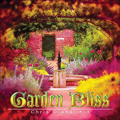 Chris Glassfield - Garden Bliss By Chris Glassfield