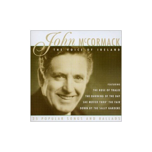 John Mccormack - The Voice Of Ireland