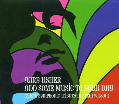 Gary Usher - Add Some Music to Your Day - a Symphonic Tribute to Brian W By Gary Usher