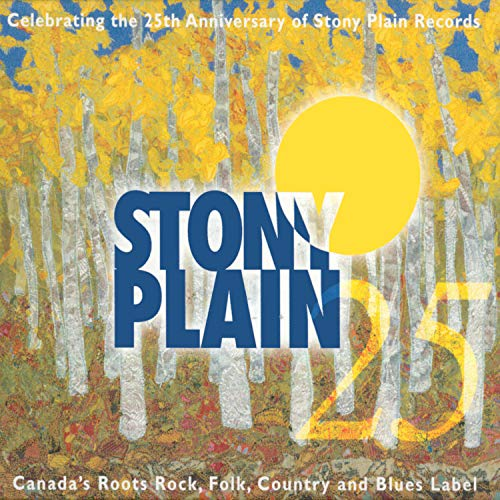 Various Artists - 25 Years Of Stony Plain