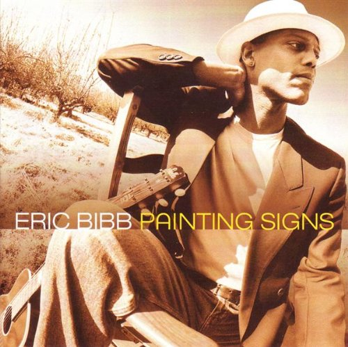 Eric Bibb - Painting Signs By Eric Bibb