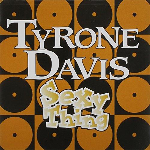 Davis, Tyrone - Sexy Thing By Davis, Tyrone