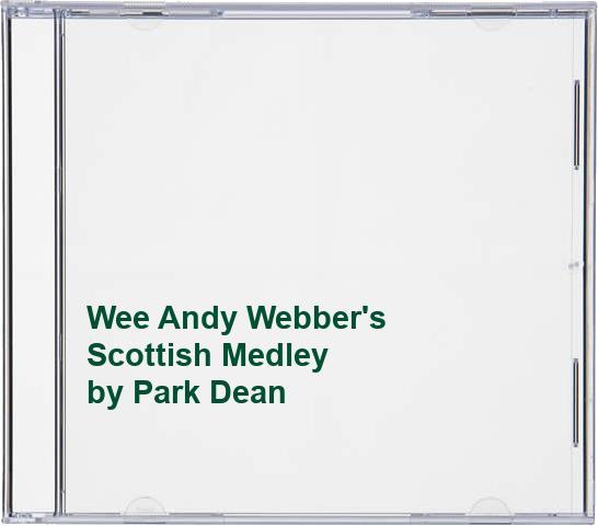 Dean Park - Wee Andy Webber's Scottish Medley
