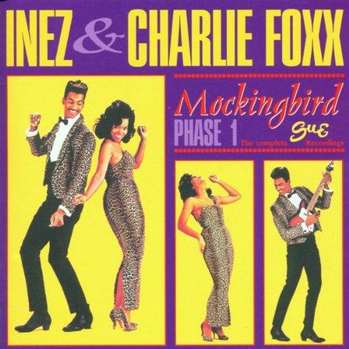 Inez Foxx & Charlie - Mockingbird: Phase 1 The Complete Sue Recordings