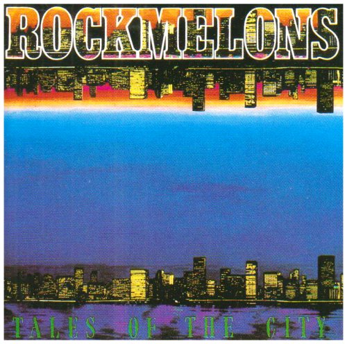 Rockmelons - Tales Of The City By Rockmelons