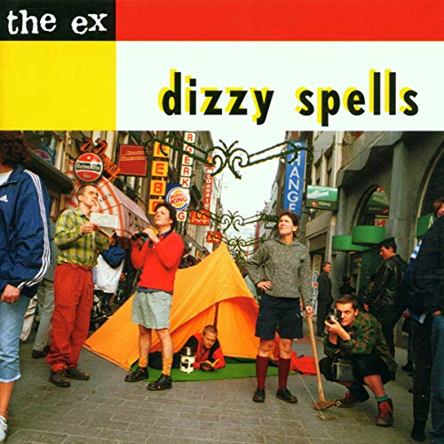 The Ex - Dizzy Spells By The Ex