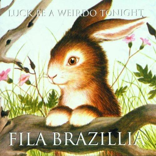 Fila Brazillia - Luck Be A Weirdo Tonight By Fila Brazillia