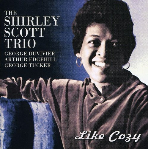 Shirley Scott Trio - Like Cozy By Shirley Scott Trio